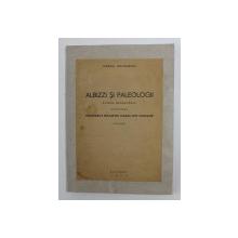 ALBIZZI SI PALEOLOGII - STUDIU GENEALOGIC CUPRINZAND NEAMURILE DOAMNEI MARIA DIN MANGUP de MARCEL ROMANESCU , 1946 , LEGATURA REFACUTA *
