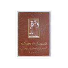 ALBUM DE FAMILIE - CULEGERE DE CANTECE SI POEZII AROMANESTI de LASCU DIMA si LASCU GEORGETA