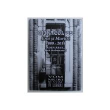 ALBUM - DOCUMENT , MIRACOL DOCUMENT 8 , EROI SI MARTIRI 1989-2019
