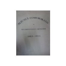 ALBUMUL COMEMORATIV AL REGIMENTULUI 8 ARTILERIE  1883-1933