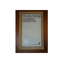 ALCHIMIA EXISTENTEI-ALEXANDRU PALEOLOGU,1983