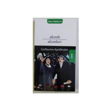 ALCOOL de GUILLAUME APOLLINAIRE , 2008 *EDITIE BILINGVA