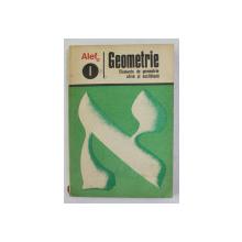 ALEF 0 - GEOMETRIE - I. ELEMENTE DE GEOMETRIE AFINA SI EUCLIDIANA de C. GAUTIER ...A. WARUSFEL , 1974