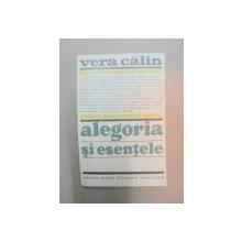 ALEGORIA SI ESENTELE-VERA CALIN  BUCURESTI 1969