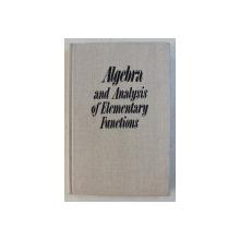 ALGEBRA AND ANALYSIS OF ELEMENTARY FUNCTIONS by M. K. POTAPOV , V. V. ALEKSANDROV , P. I. PASICHENKO , 1987