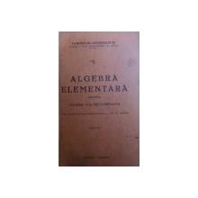 ALGEBRA ELEMENTARA PENTRU CLASA V- A SECUNDARA de CORNELIU GEORGESCU , 1930