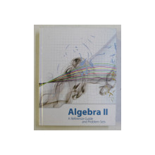 ALGEBRA II , A REFERENCE GUIDE AND PROBLEM SETS , 2009