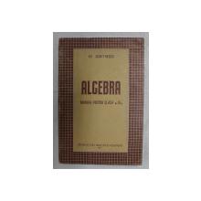 ALGEBRA , MANUAL PENTRU CLASA A IX -A de GH. DUMITRESCU , 1957