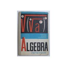 ALGEBRA - MANUAL PENTRU CLASA A IX -A DE LICEU SI ANUL I LICEE DE SPECIALITATE de CONSTANTIN PARVU ...EREMIA GEORGESCU - BUZAU , 1968
