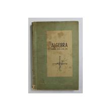 ALGEBRA  - MANUAL PENTRU CLASA A VIII -A de GH. DUMITRESCU , 1959