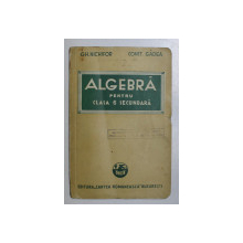 ALGEBRA PENTRU CLASA 6 SECUNDARA de GH. NICHIFOR si CONST. GADEA , 1935