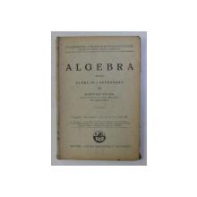 ALGEBRA PENTRU CLASA a - IV - a SECUNDARA de DIMITRIE FOCSA , 1929