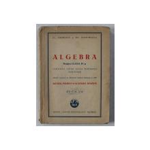 ALGEBRA PENTRU CLASA IV -A , GIMNAZII , LICEE , SCOLI NORMALE , SEMINARII de AL . ANDRONIC si GH. DUMITRESCU , 1946