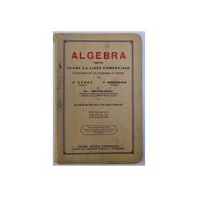 ALGEBRA PENTRU CLASA  V-A LICEE COMERCIALE de C. GADEA si T. GRIGORESCU si DR. I. MARCULESCU , 1939