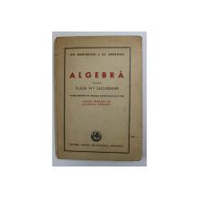ALGEBRA PENTRU CLASA VI -A SECUNDARA de GH. DUMITRESCU si AL. ANDRONIC , 1946