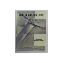 ALIAJE CU MEMORIE A FORMEI - NOTIUNI FUNDAMENTALE PROIECTARE SI APLICATII de SONIA DEGERATU si NICU GEORGE BIZDOACA , 2003