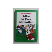 ALICE IN TARA MINUNILOR de LEWIS CARROLL , 2005