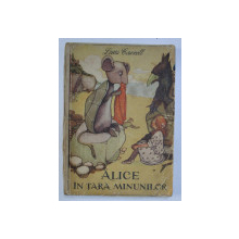 ALICE IN TARA MINUNILOR , ILUSTRATII de MABEL LUCIE ATTWELL ,1958