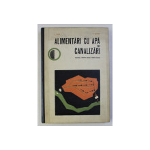 ALIMENTARI CU APA SI CANALIZARI - MANUAL PENTRU SCOLI PROFESIONALE de E. BLITZ si P. TROFIN , 1971