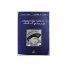ALIMENTATIA COPILULUI SANATOS SI  BOLNAV de LILIANA BUTA si MIRCEA GELU BUTA , 2002