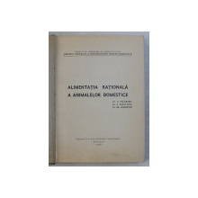 ALIMENTATIA RATIONALA A ANIMALELOR DOMESTICE de E. PALAMARU ... GH. MARINESCU , 1966