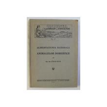 ALIMENTATIUNEA RATIONALA A ANIMALELOR DOMESTICE de STEFAN MUICA , 1937