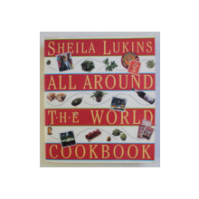 ALL AROUND THE WORLD COOKBOOK by SHEILA LUKINS , 1994
