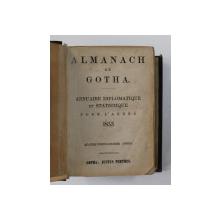 ALMANACH DE GOTHA - ANNUAIRE DIPLOMATIQUE ET STATISTIQUE POUR L ' ANNE 1853 , PREZINTA URME DE UZURA SI SUBLINIERI CU CREION COLORAT