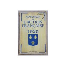 ALMANACH DE L '  ÁCTION FRANCAISE  , 1925