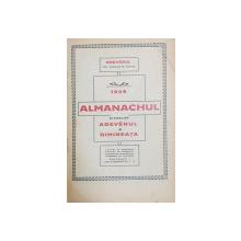 ALMANACHUL ZIARELOR ADEVERUL SI DIMINEATA 1929 / ALMANAHUL REALITATEA ILUSTRATA 1930 / CUVANTUL ROSTIT de GHEORGHE  CARP  , COLEGAT DE TREI CARTI * , 1907 - 1903