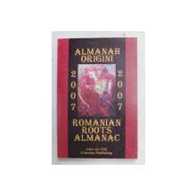 ALMANAH ORIGINI 2007 , ROMANIAN ROOTS ALMANAC