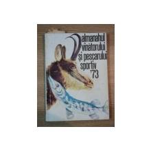 ALMANAHUL VINATORULUI SI PESCARULUI  SPORTIV 1973