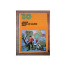 ALMANAHUL VINATORULUI SI PESCARULUI  SPORTIV 1980