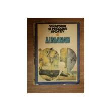 ALMANAHUL VINATORULUI SI PESCARULUI  SPORTIV 1982