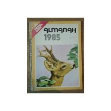 ALMANAHUL VINATORULUI SI PESCARULUI  SPORTIV 1985