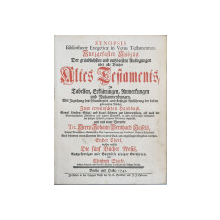 ALTES TESTAMENT IN TABELLEN , ERKLARUNGEN ....RUCKANWENDUNGEN , ERSTER TEIL  - DIE FUNF BUCHER MOSIS  von JOHANN BERNHARD HASSELS ( VECHIUL  TESTAMENT EXPLICAT , PARTEA INTAI - CELE CINCI CARTI ALE LUI MOISE ) , 1741