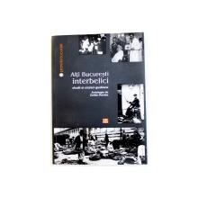 ALTI BUCURESTI INTERBELICI  - STUDII SI CRONICI GUSTIENE , antologie de ZOLTAN ROSTAS , 2014