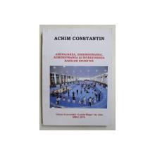 AMENAJAREA , DIMENSIONAREA , ADMINISTRAREA SI INTRETINEREA BAZELOR SPORTIVE de ACHIM CONSTANTIN , 2015 , DEDICATIE*