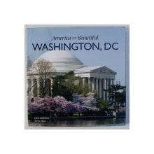 AMERICA THE BEAUTIFUL - WASHINGTON , DC by DAN LIEBMAN , 2010