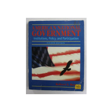 AMERICAN NATIONAL GOVERNMENT - INSTITUTIONS , POLICY , and PARTICIPATION by ROBERT S. ROSS , 1996 , PREZINTA UNELE SUBLINIERI CU MARKERUL *