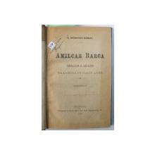 AMILCAR BARCA - GENERALISIM AL CARTAGINEI - tragedie in cinci acte / PYGMALION - REGELE FENICIEI - tragedie in cinci acte / MUSTRARE DE CUGET - poem dramatic de G. BENGESCU - DABIJA , COLEGAT DE TREI CARTI* , 1886 - 1913