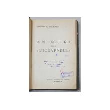 AMINTIRI  DELA  ' LUCEAFARUL '  de OCTAVIAN C. TASLAUANU - BUCURESTI, 1936 DEDICATIE CATRE GENERALUL I. MANOLESCU *