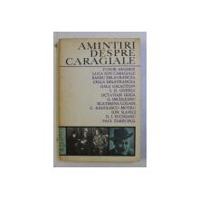 AMINTIRI DESPRE CARAGIALE de TUDOR ARGHEZI ...PAUL ZARIFOPOL , 1972