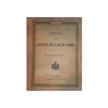 AMINTIRI DESPRE JUBILEUL DE 40 DE ANI DE DOMNIE  - M.S. REGELUI CAROL I