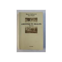 AMINTIRI IN DIALOG - MEMORII - MATEI CALINESCU si ION VIANU , 2005