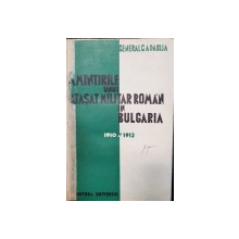 AMINTIRILE UNUI ATASAT MILITAR ROMAN IN BULGARIA 1910-1913 de GENERAL G.A. DABIJA - BUCURESTI, 1936 *DEDICATIE