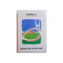 AMINTIRILE UNUI JUCATOR DE RUGBY de G. SERBAN - SABI , 2002