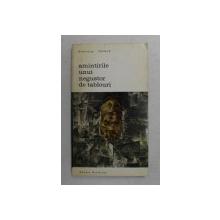 AMINTIRILE UNUI NEGUSTOR DE TABLOURI , EDITIE REVAZUTA SI INTREGITA , de AMBROISE VOLLARD , 1969