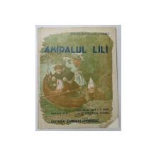 AMIRALUL LILI PRELUCRARE DUPA P.J. STAHL de D. IONESCU MOREL , ILUSTRATII de FROELICH , 1945