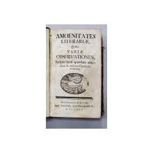 AMOENITATES LITERARIAE quibus VARIAE OBSERVATIONES, Scripta item quaedam anecdota & rariora Opufcula exhibentur, 2 vol. - FRANKFURT, 1725